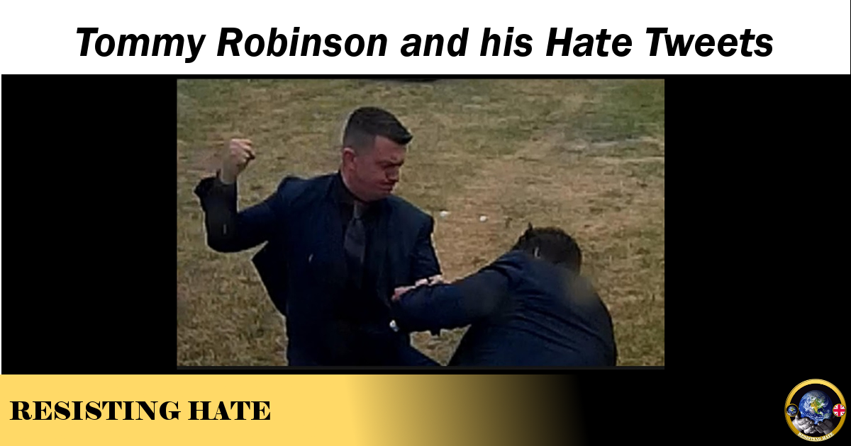 Tommy Robinson and his Hate Tweets – Resisting Hate